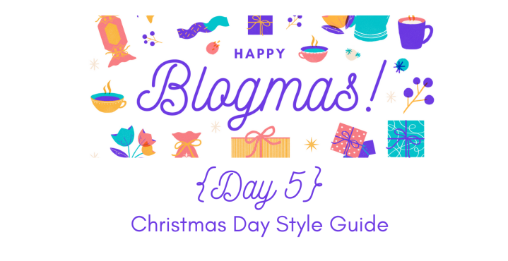 Christmas Day Style Guide | 12 Days of Blogmas {Day 5}