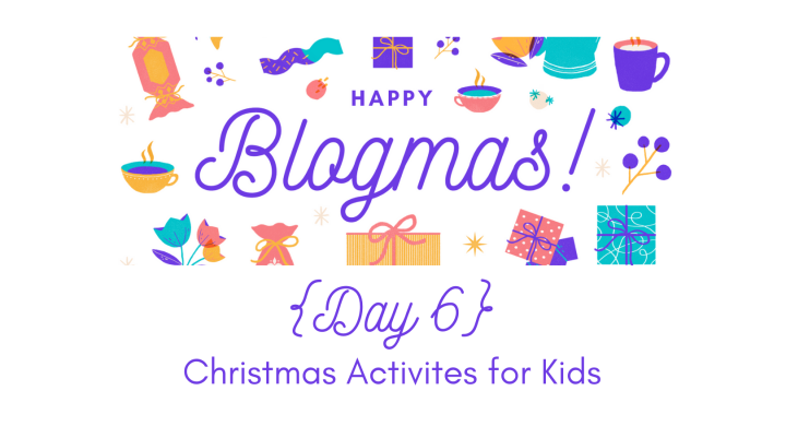 Christmas Activities for Kids | 12 Days of Blogmas {Day 6}