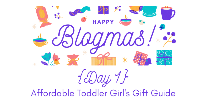 Affordable Toddler Girl's Gift Guide | 12 Days of Blogmas {Day 1}