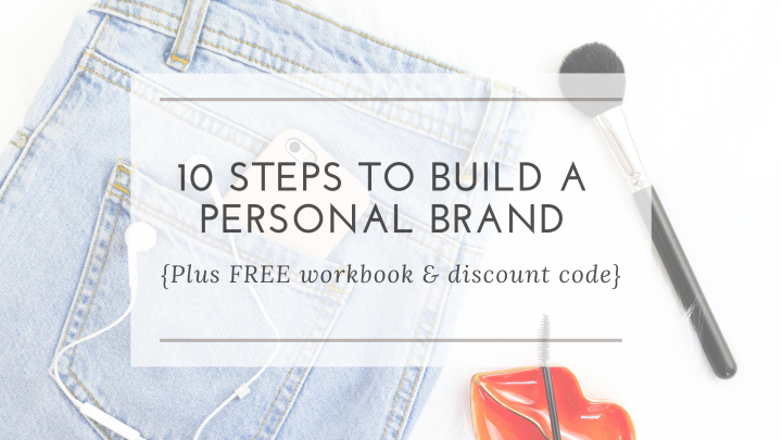10 Steps to Build a Personal Brand {+ FREE Workbook + Discount code!}